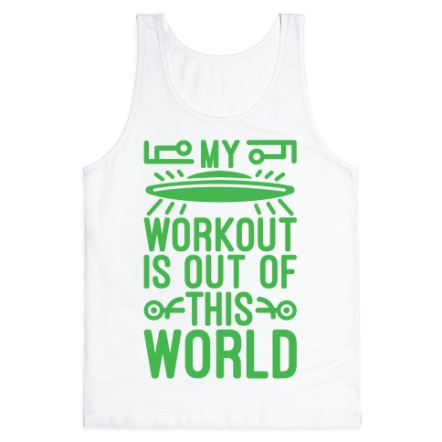 My Workout Is Out of This World Tank Top
