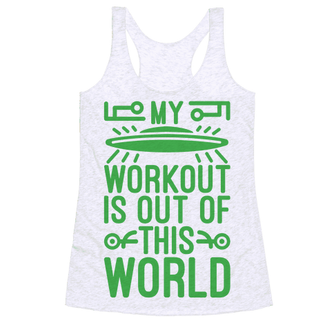 My Workout Is Out of This World Racerback Tank Top