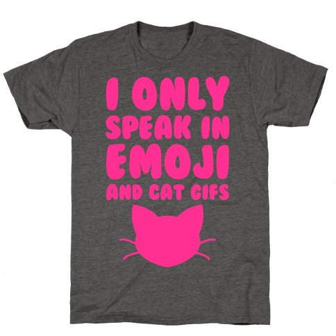 I Only Speak In Emoji And Cat Gifs T-Shirt