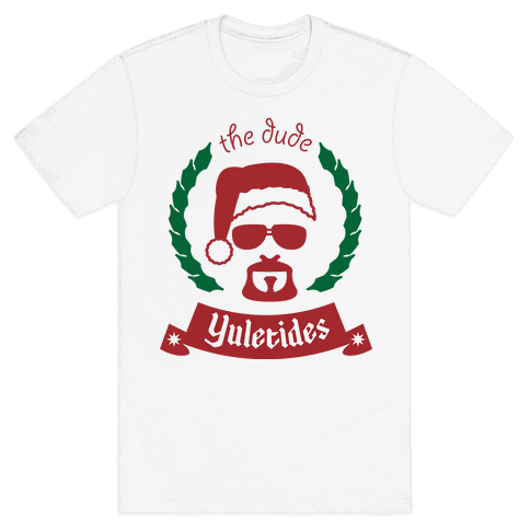The Dude Yuletides Mens T-Shirt