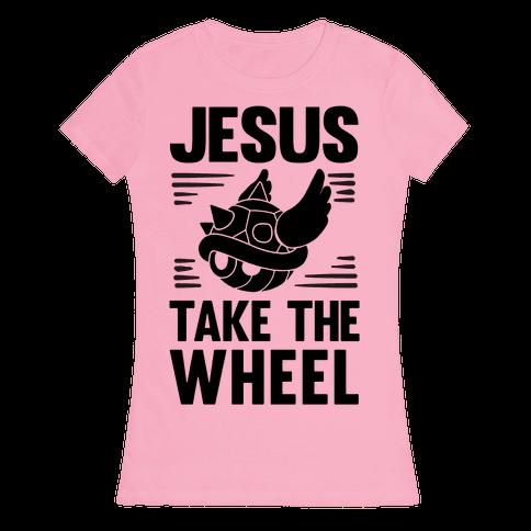 Jesus Take The Wheel Womens T-Shirt