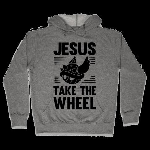 Jesus Take The Wheel Hooded Sweatshirt