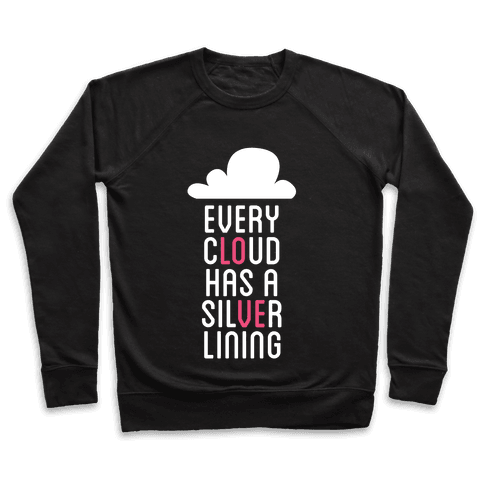 Every Cloud Has A Silver Lining Pullover