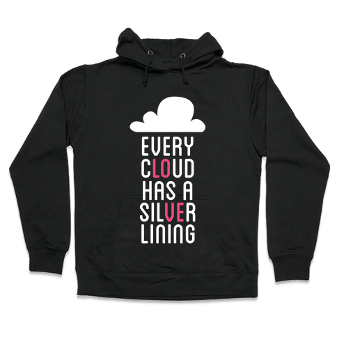 Every Cloud Has A Silver Lining Hooded Sweatshirt