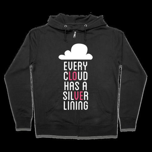 Every Cloud Has A Silver Lining Zip Hoodie