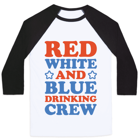 Red White and Blue Drinking Crew Baseball Tee