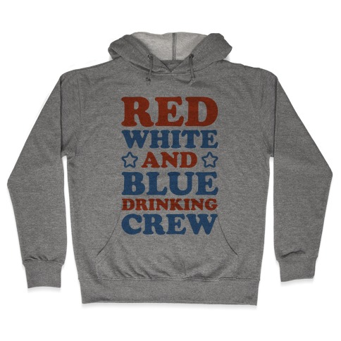 Red White and Blue Drinking Crew Hooded Sweatshirt
