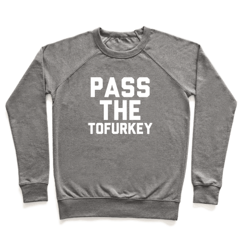Pass the Tofurkey Pullover