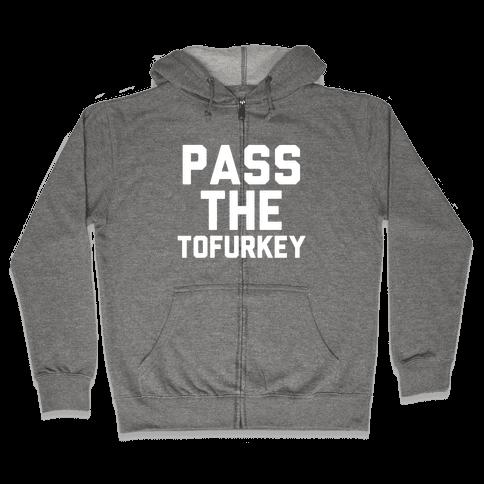 Pass the Tofurkey Zip Hoodie