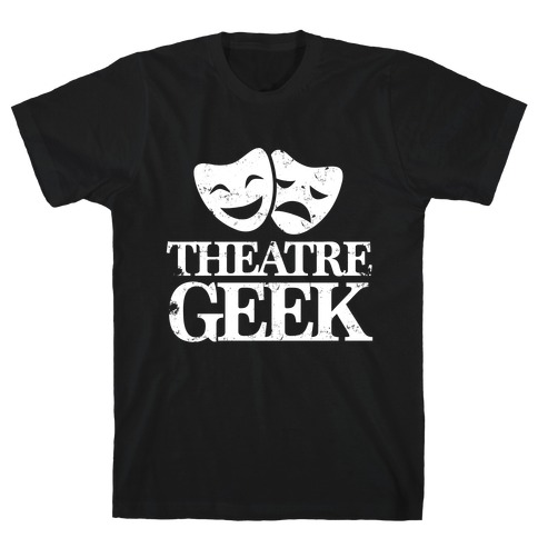 Theatre Geek T-Shirt