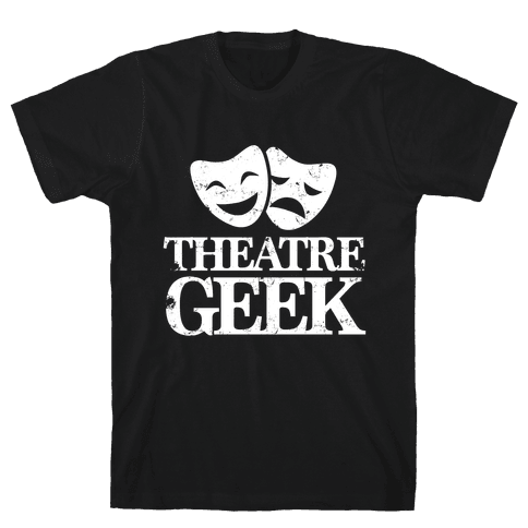 Theatre Geek Mens T-Shirt