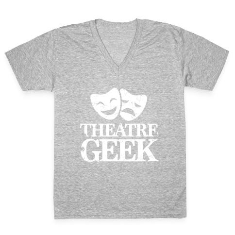 Theatre Geek V-Neck Tee Shirt