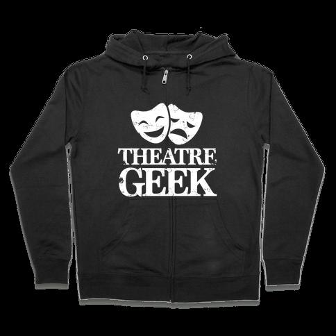 Theatre Geek Zip Hoodie