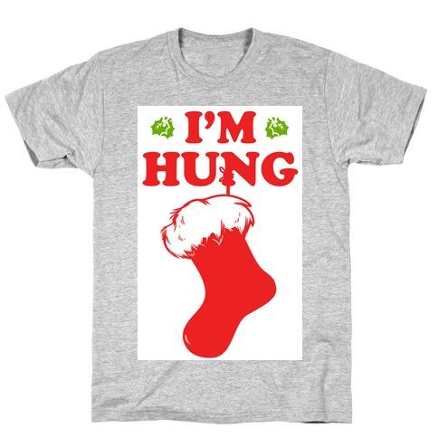 I'm Hung T-Shirt