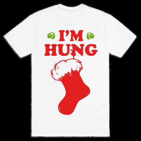I'm Hung Mens T-Shirt