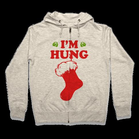 I'm Hung Zip Hoodie