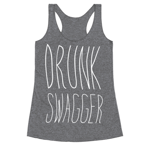Drunk Swagger Racerback Tank Top