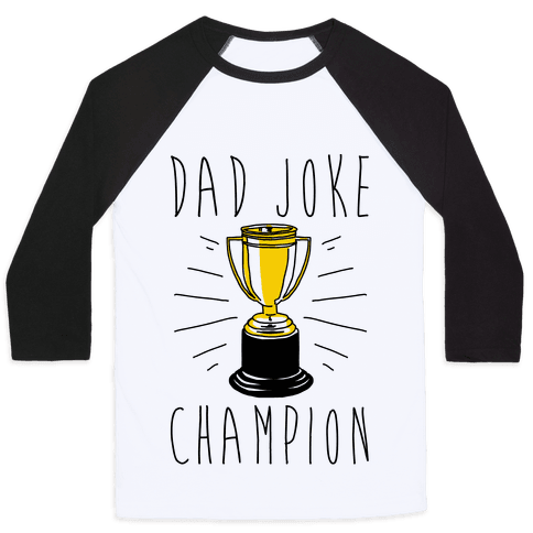 Dad Joke Champion Baseball Tee
