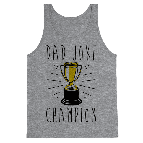 Dad Joke Champion Tank Top
