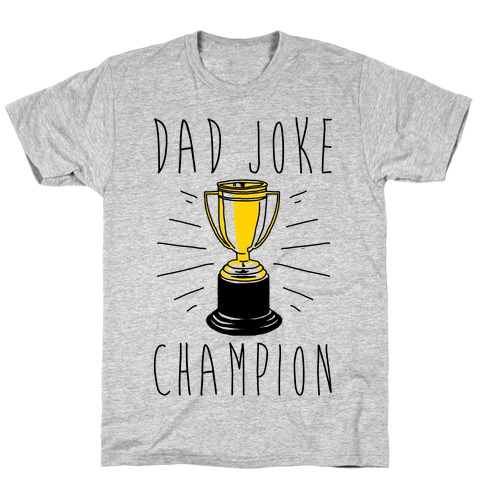 Dad Joke Champion T-Shirt