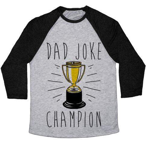 5c33561a6 Dad Joke Champion Baseball Tee   LookHUMAN