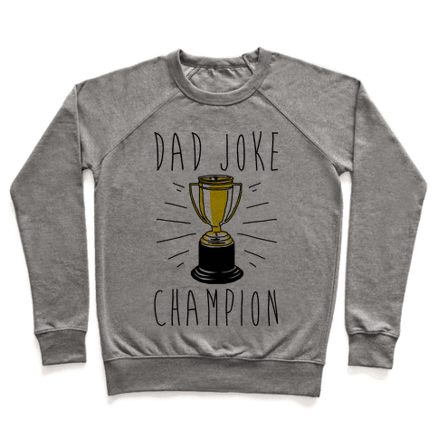 Dad Joke Champion Pullover