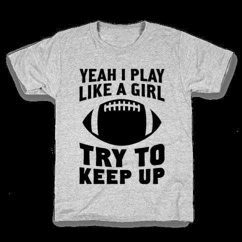 Yeah I Play Like A Girl (Football) Kids T-Shirt