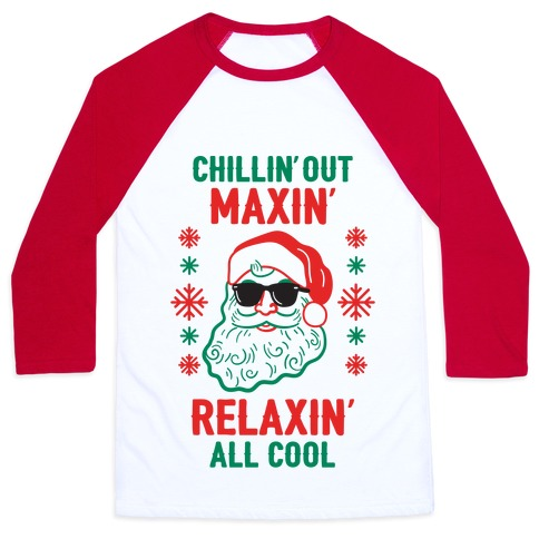 Chillin' Out Maxin' Relaxin' All Cool Baseball Tee