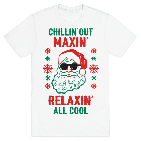Chillin' Out Maxin' Relaxin' All Cool Mens T-Shirt