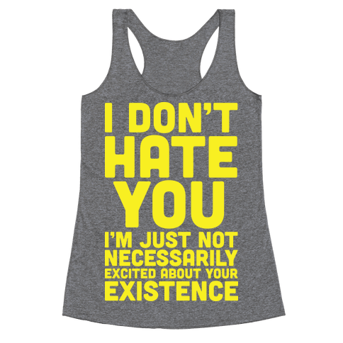 I Don't Hate You Racerback Tank Top