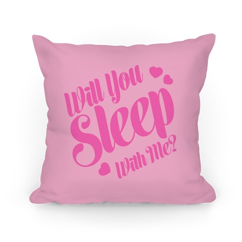 Will You Sleep With Me?