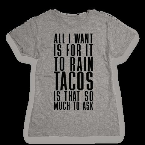 Rain Tacos Womens T-Shirt