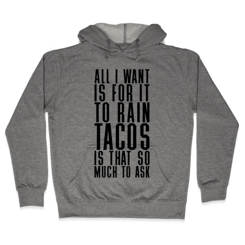 Rain Tacos Hooded Sweatshirt