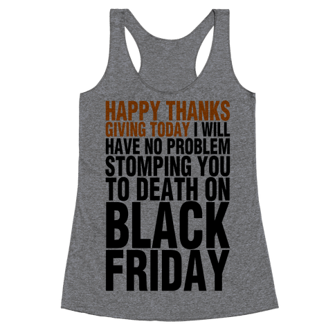 Happy Thanksgiving, For Now Racerback Tank Top