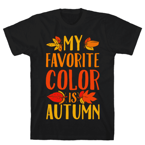 My Favorite Color is Autumn Mens T-Shirt