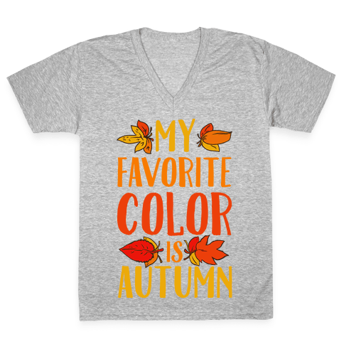 My Favorite Color is Autumn V-Neck Tee Shirt