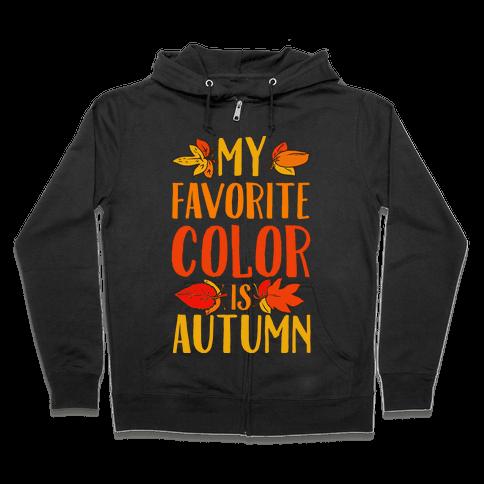 My Favorite Color is Autumn Zip Hoodie