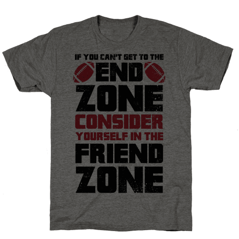 If You Can't Get To The End Zone, Consider Yourself In The Friend Zone