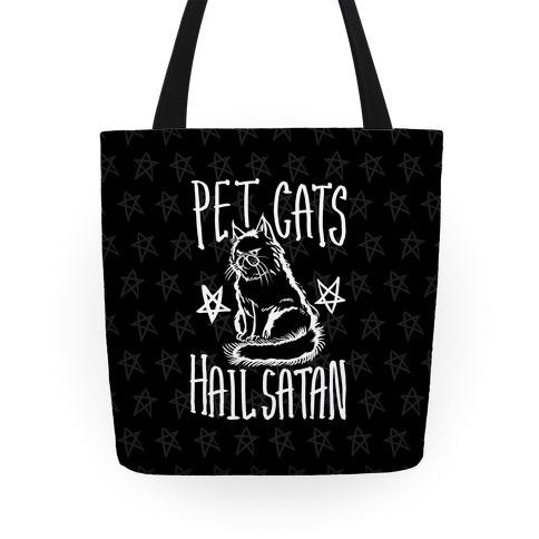 Pet Cats. Hail Satan Tote