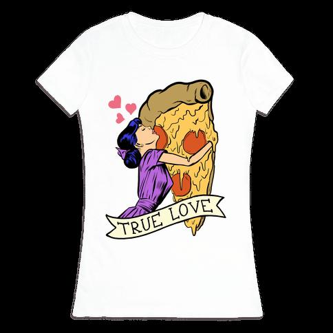 True Love Comics and Pizza Womens T-Shirt