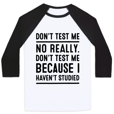 Don't Test Me Baseball Tee