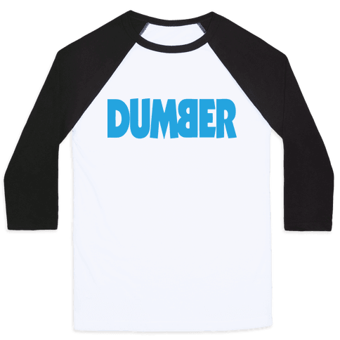 Dumber (Couples) Baseball Tee