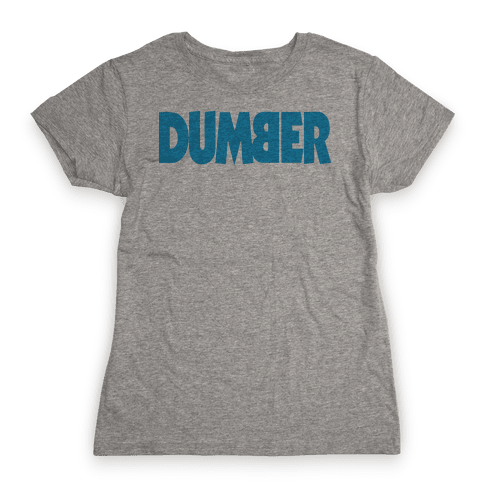 Dumber (Couples) Womens T-Shirt