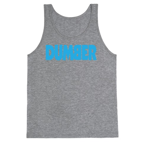 Dumber (Couples) Tank Top