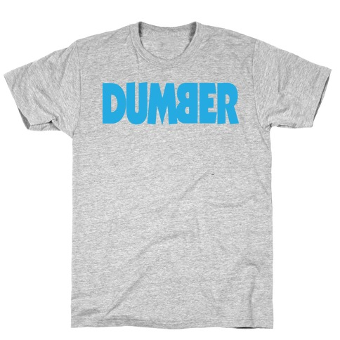Dumber (Couples) T-Shirt