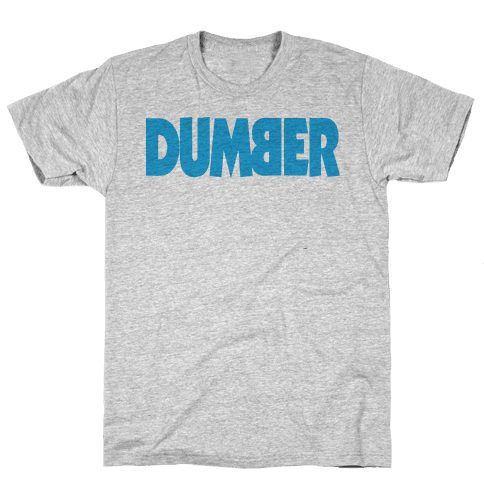 Dumber (Couples) Mens T-Shirt