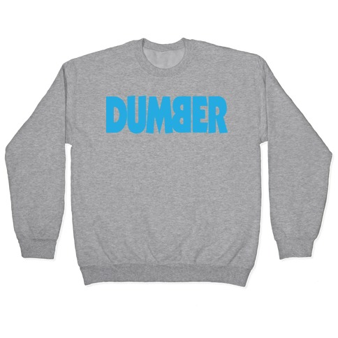 Dumber (Couples) Pullover