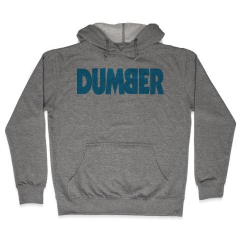 Dumber (Couples) Hooded Sweatshirt