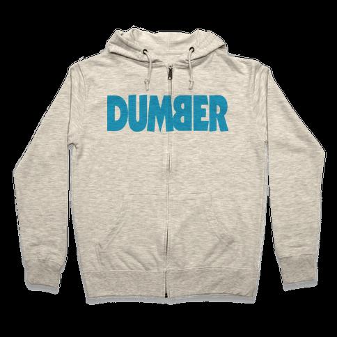 Dumber (Couples) Zip Hoodie