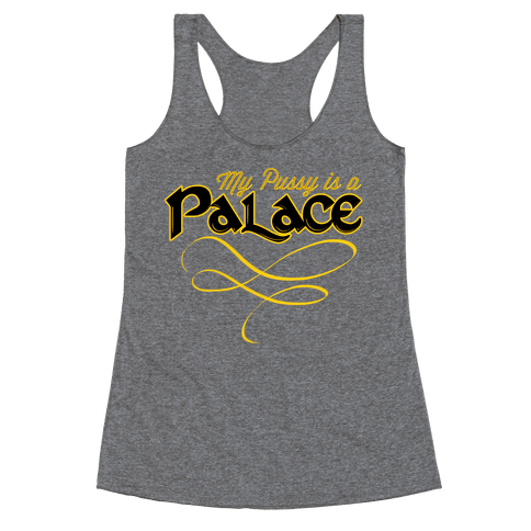 My Pussy is a Palace Racerback Tank Top